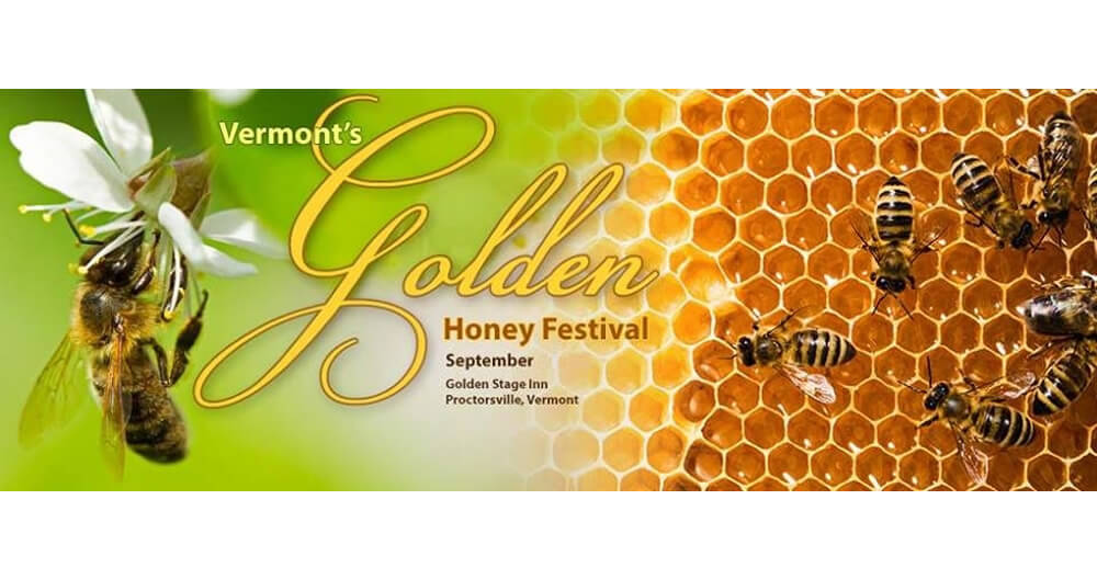 "To the left is a honeybee with its head immersed in a white sparsely leafed flower and to the right is golden honeycomb with several honeybees roaming on it, while in the center is text that reads ""Vermont's Golden Honey Festival / September / Golden Stage Inn / Proctorsville, Vermont"""